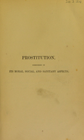 view Prostitution : considered in its moral, social, and sanitary aspects, in London and other large cities and garrison towns : with proposals for the control and prevention of its attendant evils / by William Acton.