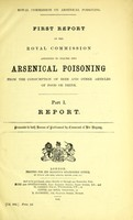 view First report of the Royal Commission appointed to inquire into arsenical poisoning [1900] from the consumption of beer and other articles of food or drink.
