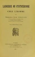 view Ladrerie ou cysticercose chez l'homme / par Mlle. Élise Volovatz.