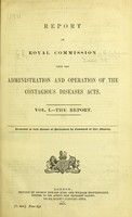 view Report of Royal Commission upon the Administration and Operation of the Contagious Diseases Acts.