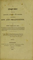 view An enquiry into the opinions, ancient and modern, concerning life and organization / by John Barclay, M.D.