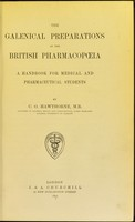 view The Galenical preparations of the British pharmacopoeia : a handbook for medical and pharmaceutical students / by C.O. Hawthorne.
