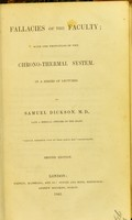 view Fallacies of the Faculty : with the principles of the chrono-thermal system / by Samuel Dickson.