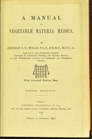 view A manual of vegetable materia medica / by George S.V. Wills.