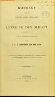 view Bijdrage over het eigenaardig maaksel van de lever bij den olifant in verband tot het gemis eener galblaas / door J.L.C. Schroeder van der Kolk.