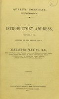 view Introductory address delivered at the opening of the session 1870-71 / by Alexander Fleming.