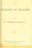view The religion of health / by Elizabeth Blackwell.