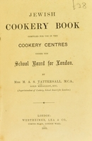 view Jewish cookery book / compiled for use in the Cookery Centres under the Scool Board for London ; by Miss M. A. S. Tattersall.
