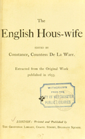 view The English hous-wife : extracted from the original work published in 1653 / edited by Constance, Countess De La Warr.