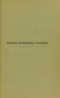 view French household cooking : with a number of recipes from the best Paris chefs, simple and inexpensive / by an Englishwoman in Paris (Mrs. Frances Keyzer).