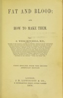 view Fat and blood : and how to make them / By S. Weir Mitchell.