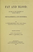view Fat and blood : an essay on the treatment of certain forms of neurasthenia and hysteria / By S. Weir Mitchell.
