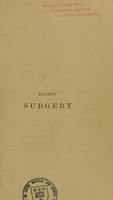 view A treatise on surgery : its principles and practice / By T. Holmes.
