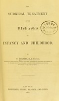 view The surgical treatment of the diseases of infancy and childhood / by T. Holmes.