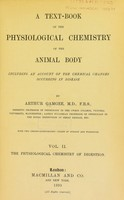 view A text-book of the physiological chemistry of the animal body / by Arthur Gamgee.