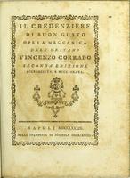 view Il credenziere di buon gusto. Opera meccanica / dell' oritano Vincenzo Corrado.