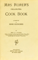 view Mrs. Rorer's Philadelphia cook book : a manual of home economics / by S.T. Rorer.