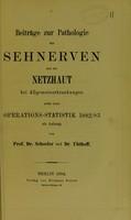 view Beiträge zur Pathologie des Sehnerven und der Netzhaut bei Allgemeinerkrankungen nebst einer Operations-Statistik 1882/83 als Anhang / von Dr. Schoeler und Dr. Uhthoff.