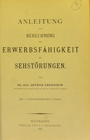 view Anleitung zur Berechnung der Erwerbsfähigkeit bei Sehstörungen / von Arthur Groenouw.