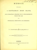 view Memoir of the case of a gentleman born blind, and successfully operated upon in the eighteenth year of his age : with physiological observations and experiments / by J. C. August Franz.