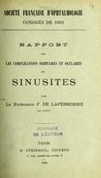 view Rapport sur les complications orbitaires et oculaires des sinusites / par F. de Lapersonne.