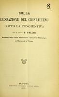 view Sulla lussazione del cristallino sotto la congiuntiva / per il Dott. F. Falchi.