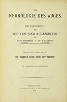 view Die Pathologie der Netzhaut : ein Handbuch für Augen- und Nervenärtze / von H. Wilbrand und A. Saenger.