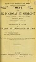 view Contribution a l'étude du coloboma de la choroïde et de l'iris : thèse pour le doctorat en médecine / par Hector Marty.