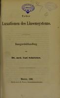 view Ueber Luxationen des Linsensystems : Inauguralabhandlung / von Carl Schleicher.