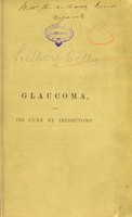 view Glaucoma and its cure by iridectomy : being four lectures delivered at the Middlesex Hospital / by J. Soelberg Wells.