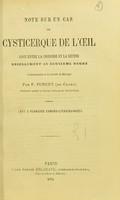view Note sur un cas de cysticerique de l'oeil logé entre la choroide et la rétine décollement au deuxième degré : communiquée à la Société de Biologie / par F. Poncet.