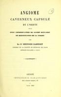 view Angiome caverneux capsulé de l'orbite : opéré avec conservation du globe oculaire et restitution de la vision / par Georges Camuset.