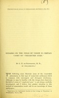 """view Remarks on the field of vision in certain cases of """"neglected eyes"""" / by G. E. de Schweinitz."""