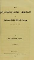 view Die physiologische Anstalt des Universität Heidelberg von 1853 bis 1858 / von Friedrich Arnold.