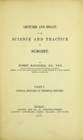 view Lectures and essays on the science and practice of surgery. Part 1, Clinical lectures on venereal diseases / by Robert McDonnell.