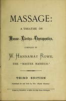 view Massage : a treatise on masso-electra-therapeutics / compiled by W. Hannaway Rowe.