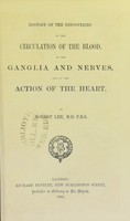 view History of the discoveries of the circulation of the blood, of the ganglia and nerves, and of the action of the heart / by Robert Lee.