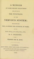 view A memoir on some recent discoveries relative to the functions of the nervous system : read before the Academie des sciences at Paris, at the public sitting of the 22d of June, 1823 / by F. Magendie.