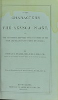 view On the characters of the akazga plant, and the difference between the structure of its stem and that of strychnos nux-vomica / by Thomas R. Fraser.