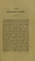 view On the extraction of teeth : with an account of a new and much less painful mode of operating / by Henry Gilbert.