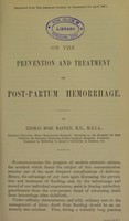 view On the prevention and treatment of post-partum hemorrhage / by Thomas More Madden.