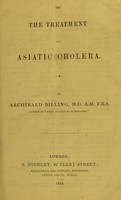 view On the treatment of Asiatic cholera / by Archibald Billing.