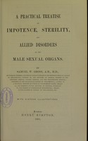 view A practical treatise on impotence, sterility, and allied disorders of the male sexual organs / by Samuel W. Gross.