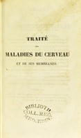 view Traité des maladies du cerveau et de ses membranes : maladies mentales  / par A.L.J. Bayle.