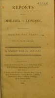view Reports on the diseases in London, particularly during the years 1796-1800 / [Robert Willan].