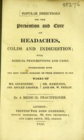 view Popular directions for the prevention and cure of headaches, colds and indigestion ... Interspersed with the most useful remarks ... in the works of Mr. Abernethy, Sir Astley Cooper, Dr. Hamilton, and Dr. W. Philip / By a medical practitioner.