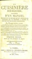 view La cuisinière bourgeoise, précédée d'un manuel prescrivant les devoirs qu'ont à remplir les personnes qui se destinent à entrer en service dans les maisons bourgeoises ... / [par Menon].