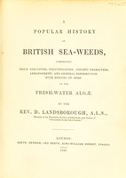 view A popular history of British sea-weeds ... with notices of some of the fresh-water Algae / By the Rev. D. Landsborough.