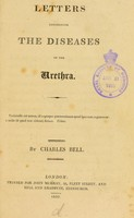 view Letters concerning the diseases of the urethra / [Sir Charles Bell].