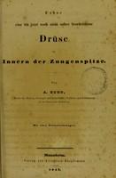 view Ueber ein bis jetzt noch nicht näher beschriebene Drüse im Innern der Zungenspitze / von A. Nuhn.
